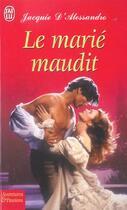 Couverture du livre « Le Marie Maudit » de Jacquie D'Alessandro aux éditions J'ai Lu