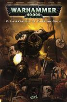 Couverture du livre « Warhammer 40.000 T.2 ; la bataille de Carrion Gulf » de Dan Abnett et Greg K Boychuk aux éditions Soleil