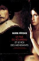 Couverture du livre « La fille du bourreau et le roi des mendiants » de Oliver Potzsch aux éditions Jacqueline Chambon