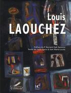 Couverture du livre « Louis Laouchez » de Jean-Marie Louise et Joelle Busca aux éditions Herve Chopin