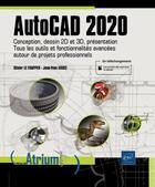 Couverture du livre « AutoCAD 2020 ; conception, dessin 2D et 3D, présentation : tous les outils et fonctionnalités avancées autour de projets professionnels » de Olivier Le Frapper et Jean-Yves Gouez aux éditions Eni