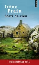Couverture du livre « Sorti de rien » de Irene Frain aux éditions Points