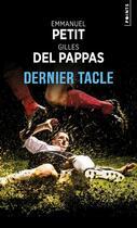Couverture du livre « Dernier tacle » de Emmanuel Petit et Gilles Del Pappas aux éditions Points