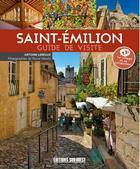 Couverture du livre « Saint-Emilion ; guide de visite » de Antoine Lebegue aux éditions Sud Ouest Editions