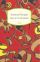 Couverture du livre « Jazz et vin de palme » de Emmanuel Dongala aux éditions Motifs