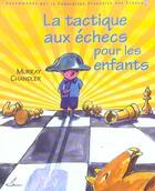 Couverture du livre « La tactique aux echecs pour les enfants » de Chandler/Delivre aux éditions Olibris