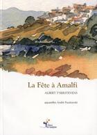 Couverture du livre « La fête à Amalfi » de Andre Pazdzerski et Albert T'Serstevens aux éditions Lampion