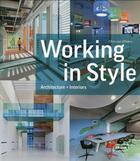 Couverture du livre « Working in style ; architecture and interiors » de Chris Van Uffelen aux éditions Braun