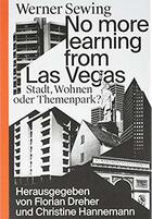 Couverture du livre « No More Learning From Las Vegas. Stadt, Wohnen Oder Themepark? /Allemand » de Sewing Werner aux éditions Spector Books