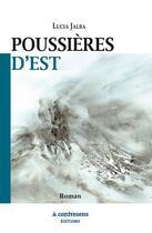 Couverture du livre « Poussières d'est » de Lucia Jalba aux éditions A Contresens