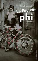 Couverture du livre « Le facteur phi » de Franck Manuel aux éditions Anacharsis