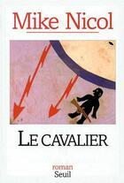 Couverture du livre « Cavalier (le) » de Mike Nicol aux éditions Seuil