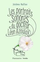 Couverture du livre « Les portraits sonores du docteur Léon Azoulay » de Jerome Hallier aux éditions Flammarion