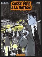 Couverture du livre « Nestor Burma t.1 ; casse-pipe à la nation » de Jacques Tardi et Leo Malet aux éditions Casterman