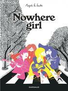 Couverture du livre « Nowhere girl » de Magali Le Huche aux éditions Dargaud