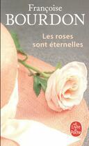 Couverture du livre « Les roses sont éternelles » de Francoise Bourdon aux éditions Lgf