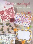 Couverture du livre « Cartes Et Enveloppes Au Point De Croix » de Sophie Argouarc'H aux éditions Le Temps Apprivoise