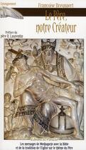 Couverture du livre « Le Père, notre Créateur ; les messages de Medjugorje avec la Bible et de la tradition de l'Eglise sur le thème du Père » de Francoise Breynaert aux éditions Du Paraclet