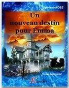 Couverture du livre « Un nouveau destin pour Emma » de Sylviane Rose aux éditions Thriller Editions