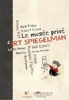 Couverture du livre « Le musée privé d'Art Spiegelman » de Art Spiegelman aux éditions Neolibris / Cite Internationale De La Bd