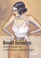 Couverture du livre « Deux amants c'est beaucoup mieux ! le premier jour des années folles » de Benoit Duteurtre aux éditions Incipit