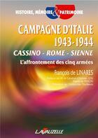 Couverture du livre « Campagne d'Italie 1943-1944 ; Cassino - Rome - Sienne ; l'affrontement des cinq armées » de Francois De Linares aux éditions Lavauzelle
