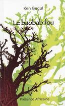 Couverture du livre « Le baobab fou » de Ken Bugul aux éditions Presence Africaine