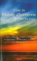 Couverture du livre « Traité de morale chrétienne à l'usage de tous les jours » de Anonyme aux éditions Grancher