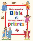 Couverture du livre « Ma toute première bible et mes toutes premières prières ; coffret » de Lois Rock aux éditions Excelsis