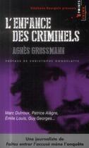 Couverture du livre « L'enfance des criminels » de Agnes Grossmann aux éditions Points