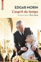 Couverture du livre « L'esprit du temps » de Edgar Morin aux éditions Editions De L'aube