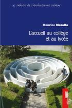 Couverture du livre « L'accueil au collège et au lycée » de Maurice Mazalto aux éditions Fabert