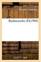Couverture du livre « Boubouroche » de Georges Courteline aux éditions Hachette Bnf