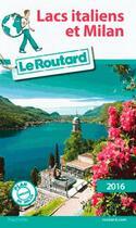 Couverture du livre « Guide du Routard ; lacs italiens (édition 2016) » de Collectif Hachette aux éditions Hachette Tourisme