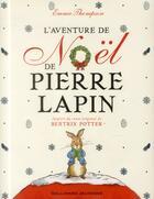 Couverture du livre « L'aventure de Noël de Pierre Lapin » de Eleanor Taylor et Emma Thompson aux éditions Gallimard-jeunesse