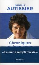 Couverture du livre « Chroniques au long cours » de Isabelle Autissier aux éditions Arthaud