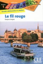 Couverture du livre « Decouverte le fil rouge » de Evelyne Sirejols aux éditions Cle International