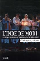Couverture du livre « L'Inde de modi : national-populisme et démocratie ethnique » de Christophe Jaffrelot aux éditions Fayard