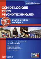 Couverture du livre « QCM de logique ; tests psychotechniques ; concours tous niveaux ; toutes fonctions publiques » de Guy Barussaud et Michele Eckenschwiller aux éditions Foucher