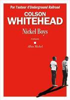 Couverture du livre « Nickel boys » de Colson Whitehead aux éditions Albin Michel