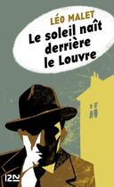 Couverture du livre « Le soleil naît derrière le Louvre » de Leo Malet aux éditions 12-21