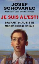 Couverture du livre « Je suis à l'Est ! savant et autiste, un témoignage unique » de Josef Schovanec et Caroline Glorion aux éditions Pocket