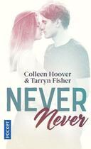 Couverture du livre « Never never ; INTEGRALE T.1 A T.3 » de Colleen Hoover et Tarryn Fisher aux éditions Pocket