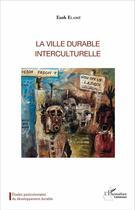 Couverture du livre « La ville durable interculturelle » de Esoh Elame aux éditions L'harmattan