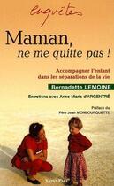 Couverture du livre « Maman, ne me quitte pas! » de Bernadette Lemoine et Anne-Marie D' Argentre aux éditions Saint Paul