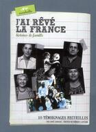Couverture du livre « J'ai rêvé la France ; histoires de famille ; 10 témoignages » de Jose Lenzini et Robert Latusek aux éditions Escabelle