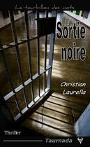 Couverture du livre « Sortie noire » de Christian Laurella aux éditions Taurnada