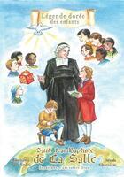 Couverture du livre « Saint Jean-Baptiste de La Salle » de Mauricette Vial-Andru et Ines De Chanterac aux éditions Saint Jude