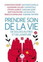 Couverture du livre « Prendre soin de la vie, de soi, des autres et de la nature » de Collectif aux éditions L'iconoclaste