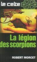 Couverture du livre « La légion des scorpions » de Robert Morcet aux éditions Vauvenargues